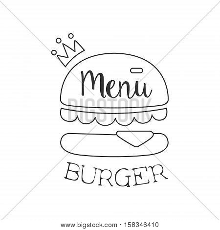 Monochrome Burger Premium Quality Fast Food Street Cafe Menu Promotion Sign In Simple Hand Drawn Design Vector Illustration. Good Products Trendy Junk Food Advertisement Template For Hipster Restaurant.