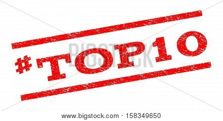Hashtag Top10 watermark stamp. Text caption between parallel lines with grunge design style. Rubber seal stamp with scratched texture. Vector red color ink imprint on a white background.