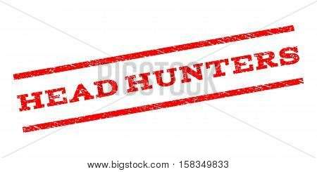 Head Hunters watermark stamp. Text caption between parallel lines with grunge design style. Rubber seal stamp with unclean texture. Vector red color ink imprint on a white background.