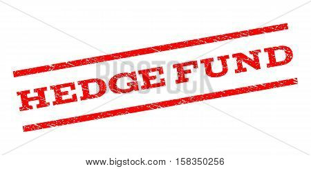 Hedge Fund watermark stamp. Text tag between parallel lines with grunge design style. Rubber seal stamp with dust texture. Vector red color ink imprint on a white background.