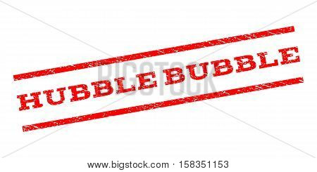 Hubble Bubble watermark stamp. Text caption between parallel lines with grunge design style. Rubber seal stamp with dirty texture. Vector red color ink imprint on a white background.