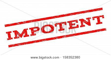 Impotent watermark stamp. Text caption between parallel lines with grunge design style. Rubber seal stamp with unclean texture. Vector red color ink imprint on a white background.