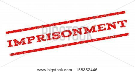 Imprisonment watermark stamp. Text tag between parallel lines with grunge design style. Rubber seal stamp with unclean texture. Vector red color ink imprint on a white background.