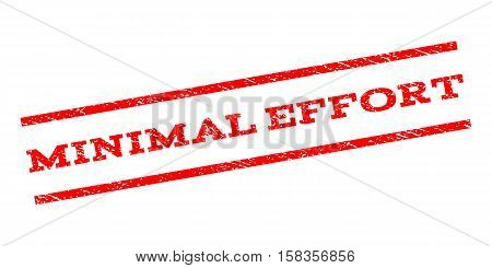 Minimal Effort watermark stamp. Text caption between parallel lines with grunge design style. Rubber seal stamp with scratched texture. Vector red color ink imprint on a white background.