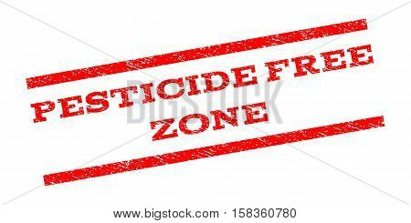 Pesticide Free Zone watermark stamp. Text caption between parallel lines with grunge design style. Rubber seal stamp with scratched texture. Vector red color ink imprint on a white background.