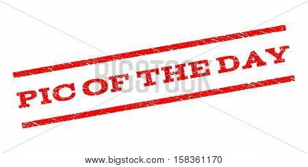 Pic Of The Day watermark stamp. Text tag between parallel lines with grunge design style. Rubber seal stamp with unclean texture. Vector red color ink imprint on a white background.