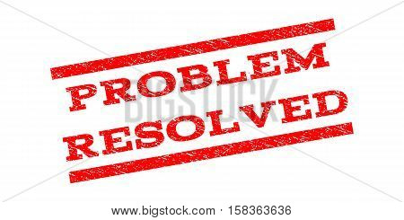 Problem Resolved watermark stamp. Text caption between parallel lines with grunge design style. Rubber seal stamp with scratched texture. Vector red color ink imprint on a white background.