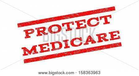 Protect Medicare watermark stamp. Text tag between parallel lines with grunge design style. Rubber seal stamp with dust texture. Vector red color ink imprint on a white background.