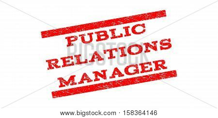 Public Relations Manager watermark stamp. Text tag between parallel lines with grunge design style. Rubber seal stamp with dust texture. Vector red color ink imprint on a white background.