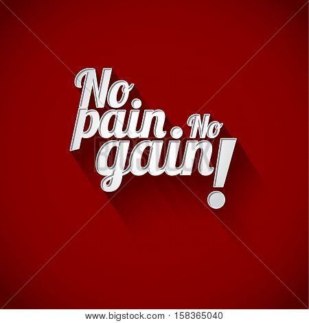 Minimalistic text of an inspirational saying No pain no gain on red background.