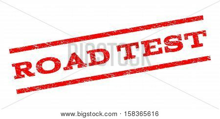 Road Test watermark stamp. Text tag between parallel lines with grunge design style. Rubber seal stamp with scratched texture. Vector red color ink imprint on a white background.