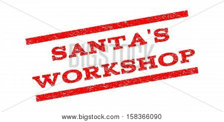 Santa'S Workshop watermark stamp. Text tag between parallel lines with grunge design style. Rubber seal stamp with scratched texture. Vector red color ink imprint on a white background.