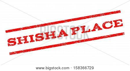 Shisha Place watermark stamp. Text caption between parallel lines with grunge design style. Rubber seal stamp with dust texture. Vector red color ink imprint on a white background.
