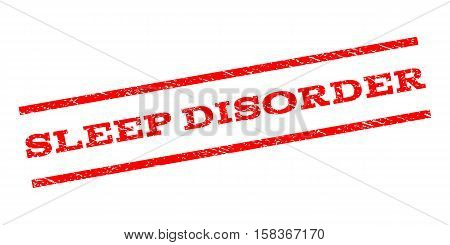 Sleep Disorder watermark stamp. Text tag between parallel lines with grunge design style. Rubber seal stamp with scratched texture. Vector red color ink imprint on a white background.