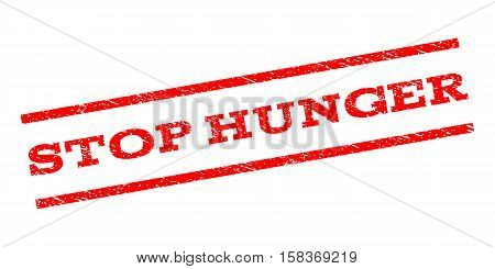 Stop Hunger watermark stamp. Text caption between parallel lines with grunge design style. Rubber seal stamp with dust texture. Vector red color ink imprint on a white background.