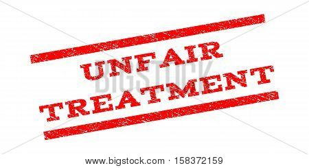 Unfair Treatment watermark stamp. Text tag between parallel lines with grunge design style. Rubber seal stamp with scratched texture. Vector red color ink imprint on a white background.