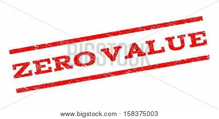 Zero Value watermark stamp. Text caption between parallel lines with grunge design style. Rubber seal stamp with scratched texture. Vector red color ink imprint on a white background.