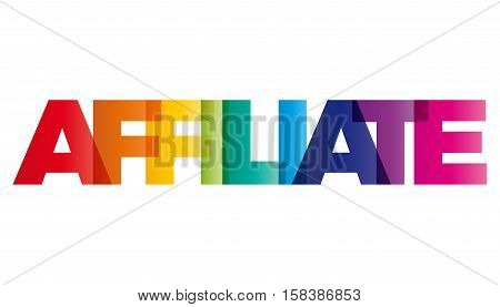 The word Affiliate. Vector banner with the text colored rainbow.