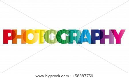 The word Photography. Vector banner with the text colored rainbow.