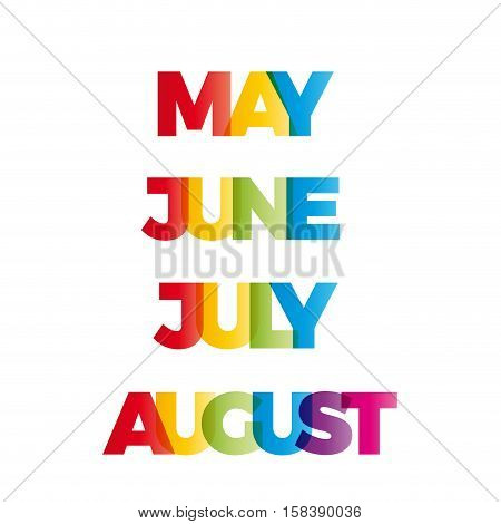 The words May June July August. Vector banner with the text colored rainbow.