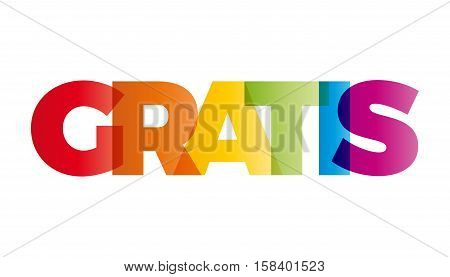 The word Gratis. Vector banner with the text colored rainbow.