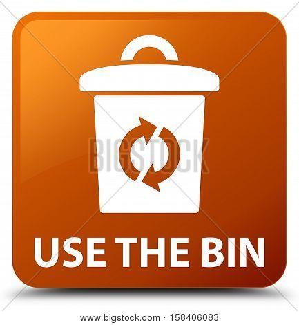 Use the bin (dust bin icon) brown square button