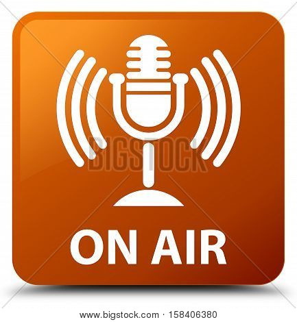 On air (mic icon) brown square button