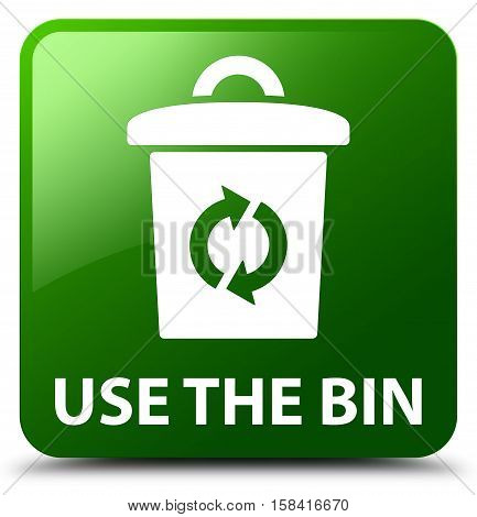 Use the bin isolated on abstract green square button