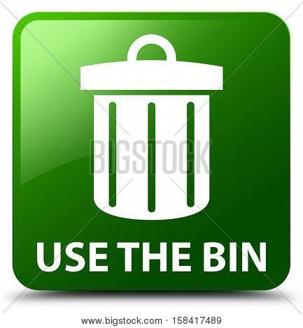 Use The Bin (trash Icon) Green Square Button