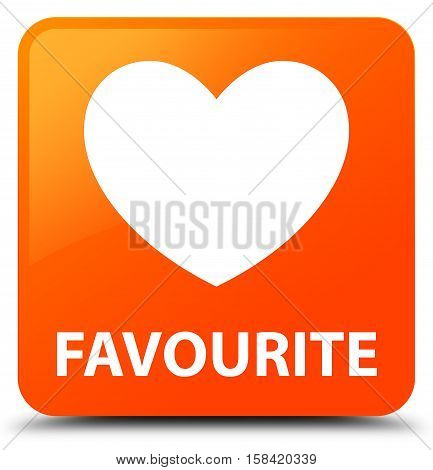 Favourite (heart icon) isolated on abstract orange square button