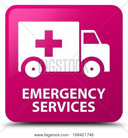 Emergency services isolated on abstract pink square button
