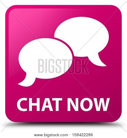 Chat now (bubble icon) pink square button