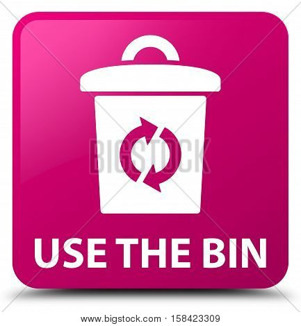 Use the bin isolated on abstract pink square button
