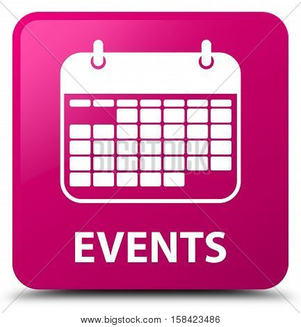 Events (calendar icon) isolated on abstract pink square button