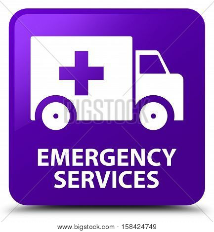 Emergency services isolated on abstract purple square button