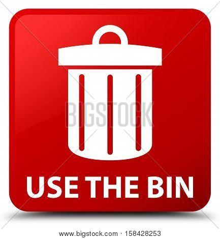 Use The Bin (trash Icon) Red Square Button