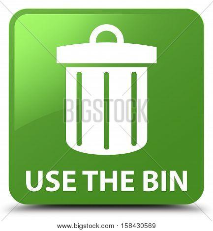 Use The Bin (trash Icon) Soft Green Square Button