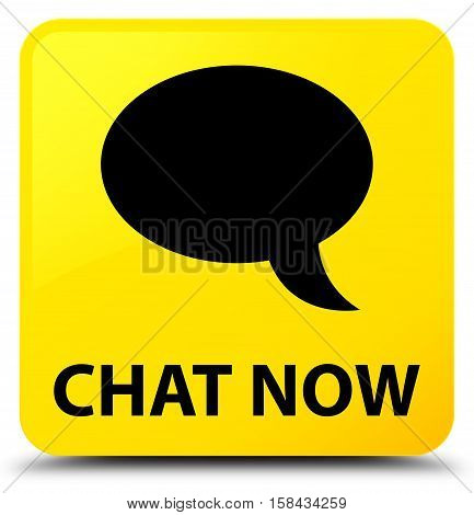 Chat now (bubble icon) yellow square button