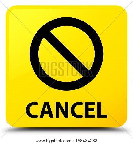 Cancel (prohibition Sign Icon) Yellow Square Button