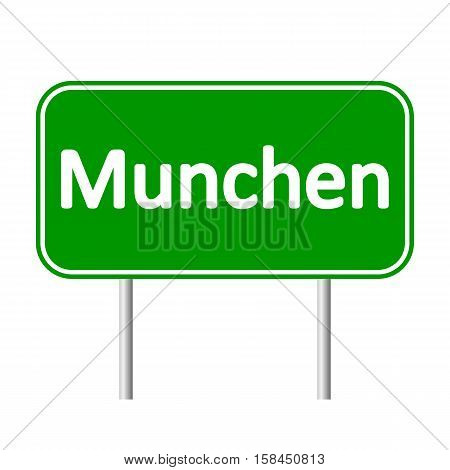 Munchen road sign isolated on white background.