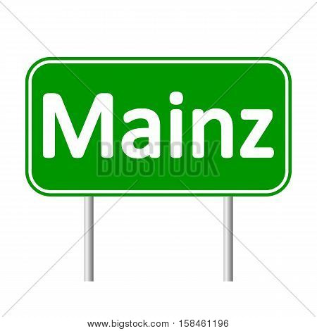 Mainz road sign isolated on white background.