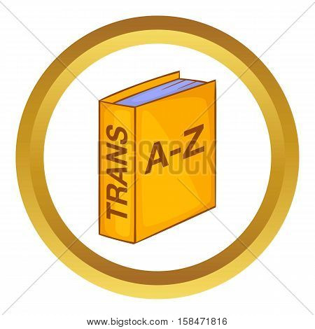 Translation book vector icon in golden circle, cartoon style isolated on white background