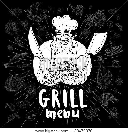 Grill menu logo. Chalkboard background Chef male, beard, mustache, knife, smile, cleavers, chefs hat, light rays. Ham, fish, chicken tomatoes onions, meat
