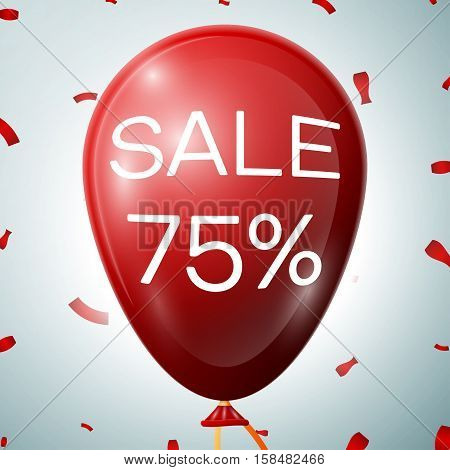 Red Balloon with 75 percent discounts. SALE concept for shops store market, web and other commerce. Vector illustration.