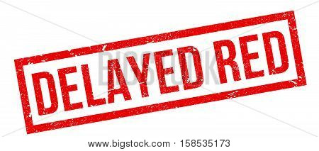 Delayed Red Rubber Stamp