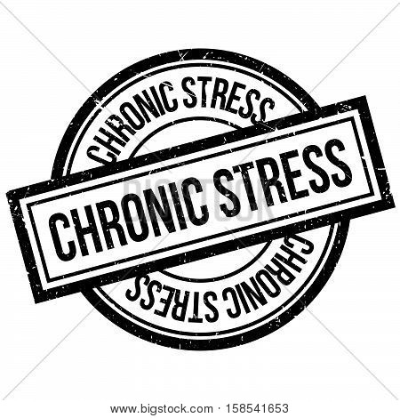 Chronic Stress Rubber Stamp