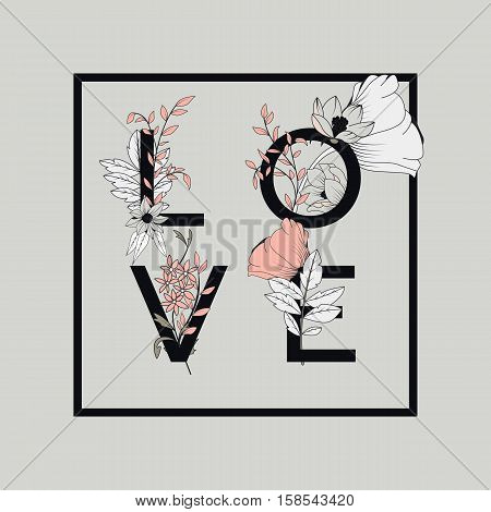 Flowers typography poster design text and florals combined hand drawn botanical elements with word Love vector illustration