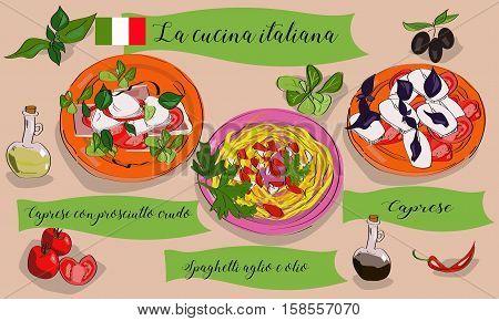 Vetcor menu of Italian dishes. Caprese caprese con prosciutto crudo spaghetti aglio e olio. La cucina italiana.