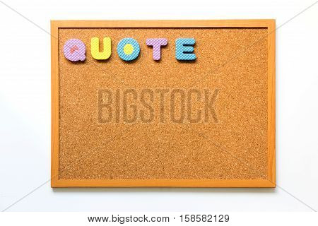 Brown cork board with wording quote on white background