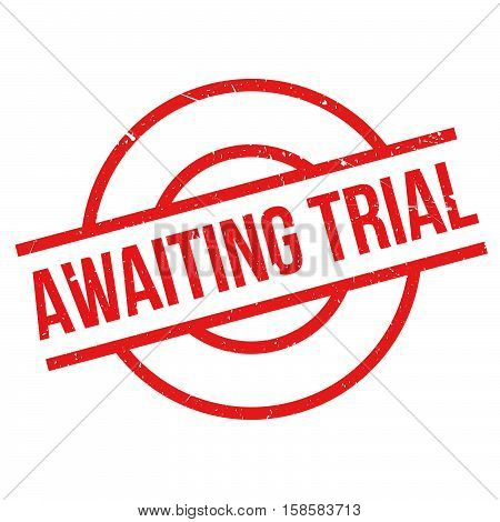 Awaiting Trial Rubber Stamp